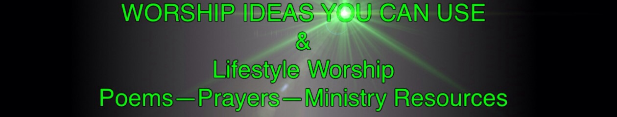 Worship Ideas You Can Use