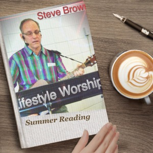 Lifestyle Worship by Steve Brown